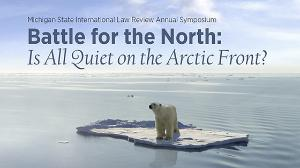 Go to Battle for the North: Is all quiet on the Arctic front?